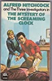 Alfred Hitchcock and the Three Investigators in the Mystery of the Screaming Clock (#9)