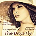 The Days Fly: The Firsts, Book 11 Audiobook by C.L. Quinn Narrated by Pyper Down