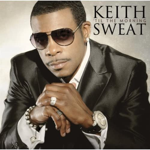 Keith Sweat - Til The Morning (Offical iTunes Album) [iPirate]