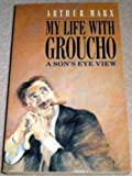 My Life With Groucho: A Son's Eye View (0330311328) by ARTHUR MARX