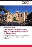 img - for Condados de Miravalle y Regla (de Los Borbones a la Rep blica): La Oligarqu a Novohispana y sus estrategias de poder en los  ltimos tiempos del Virreinato (Spanish Edition) book / textbook / text book