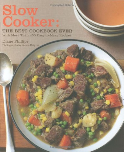 Slow Cooker: The Best Cookbook Ever with More Than 400 Easy-to-Make Recipes (Slow Cooker Recipie Books compare prices)