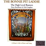 The Bonnie Pit Laddie - A Miner's Life In Music And Song