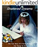 Shattered Dreams - The True Story of A Young Woman Too Young To Die (English Edition)