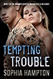 Tempting Trouble (Highway Reapers Motorcycle Club Book 1)