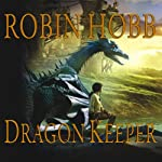 Dragon Keeper (       UNABRIDGED) by Robin Hobb Narrated by Anne Flosnik
