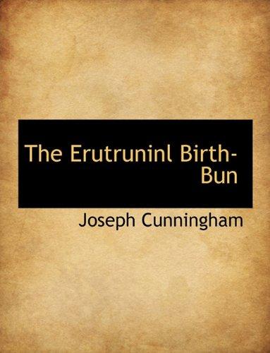 The Erutruninl Birth-Bun