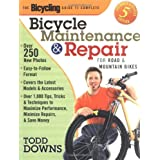 The Bicycling Guide to Complete Bicycle Maintenance and Repair: For Road and Mountain Bikes(Expanded and Revised 5th Edition) ~ Todd Downs