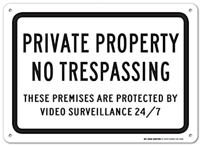 "Private Property No Trespassing These Premises Are Protected By Video Surveillance 24/7 Laminated Sign- 10""x14"" .040 Aluminum"