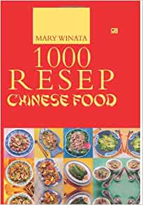 1000 Resep Chinese Food (HC) (Indonesian Edition): Marry Winata
