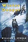 Winter Danger (Odyssey Classics) (0152052062) by Steele, William O.