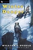 Winter Danger (Odyssey Classics) (0152052062) by Steele, William O.