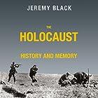 The Holocaust: History and Memory Hörbuch von Jeremy M. Black Gesprochen von: David Stifel