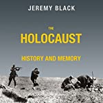 The Holocaust: History and Memory | Jeremy M. Black
