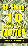 img - for Ka-Ching! : 10 Ways to Make Extra Money book / textbook / text book