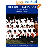 Detroit Tigers 1984: What a Start! What a Finish! (The SABR BioProject)