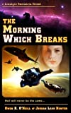 img - for The Morning Which Breaks (Loralynn Kennakris Book 2) book / textbook / text book