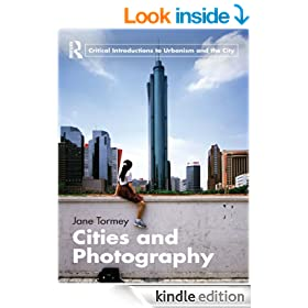 Cities and Photography (Routledge Critical Introductions to Urbanism and the City)