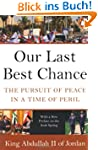 Our Last Best Chance: The Pursuit of...
