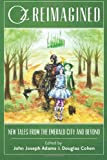 img - for Oz Reimagined: New Tales from the Emerald City and Beyond book / textbook / text book