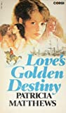 Love's Golden Destiny (0552114014) by Matthews, Patricia