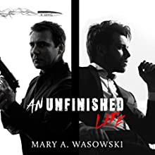 An Unfinished Life Audiobook by Mary Wasowski Narrated by Matthew Wiens