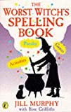 The Worst Witch's Spelling Book (Young Puffin Jokes & Games) (0140376720) by Murphy, Jill