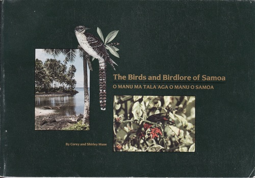 The birds and birdlore of Samoa =: O manu ma talaaga o manu o Samoa, Muse, Corey