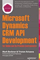Microsoft Dynamics CRM API Development for Online and On-Premise Environments Front Cover