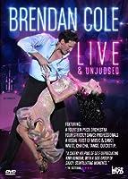 Brendan Cole Live & Unjudged [DVD]