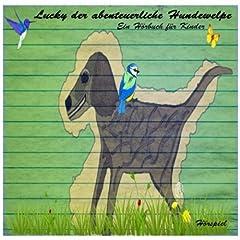 Lucky Der Abenteuerliche Hundewelpe / Ein H�rbuch F�r Kinder