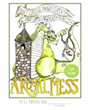 img - for Kingly College Knight Classes and the Dainty Damsel University of Distress: A Royal Mess book / textbook / text book