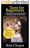 Tarot: Tarot reading: A Guide to Discovering the True Meaning of the Tarot Cards and How to Read Your Fortune(Tarot Witches, Tarot Cards For Beginners, ... tarot history, tarot reading Book 2)