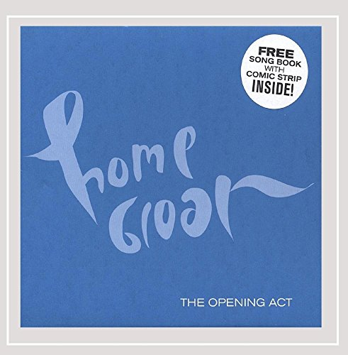 Home Groan - The Opening Act