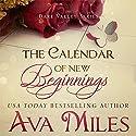 The Calendar of New Beginnings: Dare Valley Series Audiobook by Ava Miles Narrated by Em Eldridge