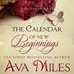 The Calendar of New Beginnings: Dare Valley Series | Ava Miles