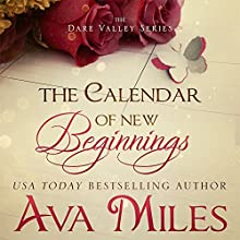 The Calendar of New Beginnings: Dare Valley Series Audiobook by Ava Miles Narrated by Em Eldridge