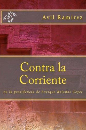 Contra la Corriente: La Presidencia de Enrique Bolaños  [Ramirez, Avil A.] (Tapa Blanda)