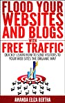 Flood Your Websites and Blogs with Fr...