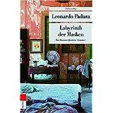 """Labyrinth der Masken. Das Havanna-Quartett: Sommervon """"Leonardo Padura"""""""
