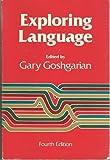 Exploring Language, 4e (0673392112) by Goshgarian, Gary