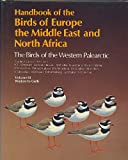 Handbook of the Birds of Europe, the Middle East and North Africa: Waders to Gulls v.3: The Birds of the Western Palearctic: Waders to Gulls Vol 3 ... Birds of Europe, the Middle East, & North Am)