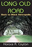 img - for Long Old Road: Back to Black Metropolis book / textbook / text book