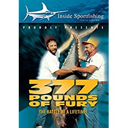 Inside Sportfishing: 377 Pounds of Fury - The Battle of a Lifetime