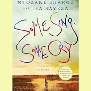 Some Sing, Some Cry | [Ntozake Shange, Ifa Bayeza]