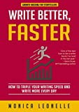 Write Better, Faster: How To Triple Your Writing Speed and Write More Every Day (Growth Hacking For Storytellers #1) (English Edition)