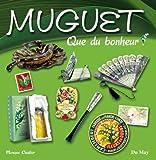 echange, troc Monique Chaillier - Muguet : Que du bonheur !
