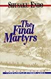 The Final Martyrs (International Authors Series) (1550820842) by Endo, Shusaku