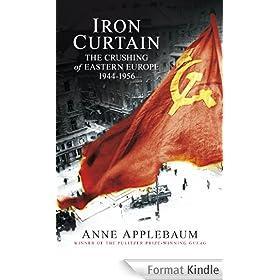 Iron Curtain: The Crushing of Eastern Europe 1944-56