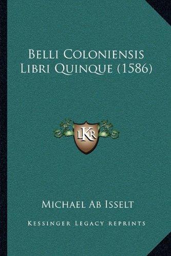 Belli Coloniensis Libri Quinque (1586)